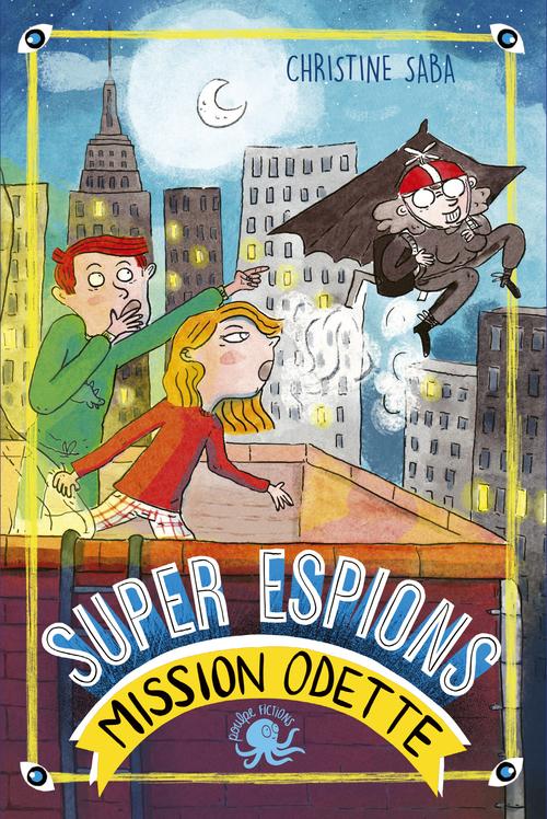 Super espions ; mission Odette !