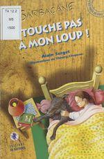 Vente Livre Numérique : Touche pas à mon loup !  - Alain Surget