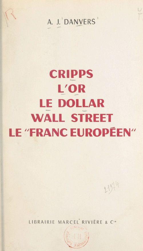 Cripps, l'or, le dollar, Wall Street, le franc européen