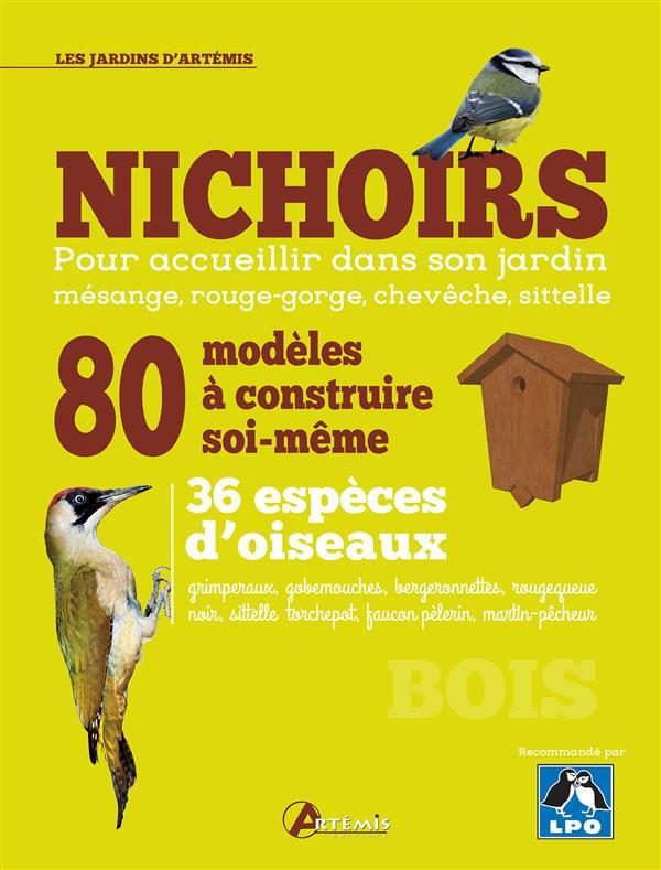 nichoirs ; 80 modèles à construire soi-même