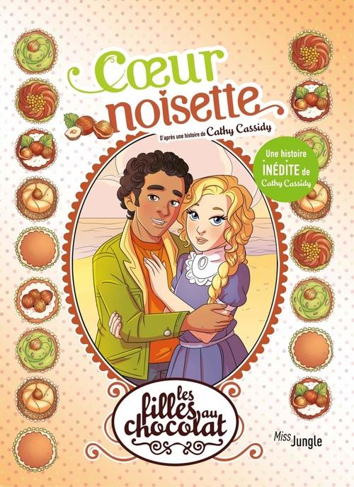 Les filles au chocolat - Tome 11 - Coeur Noisette