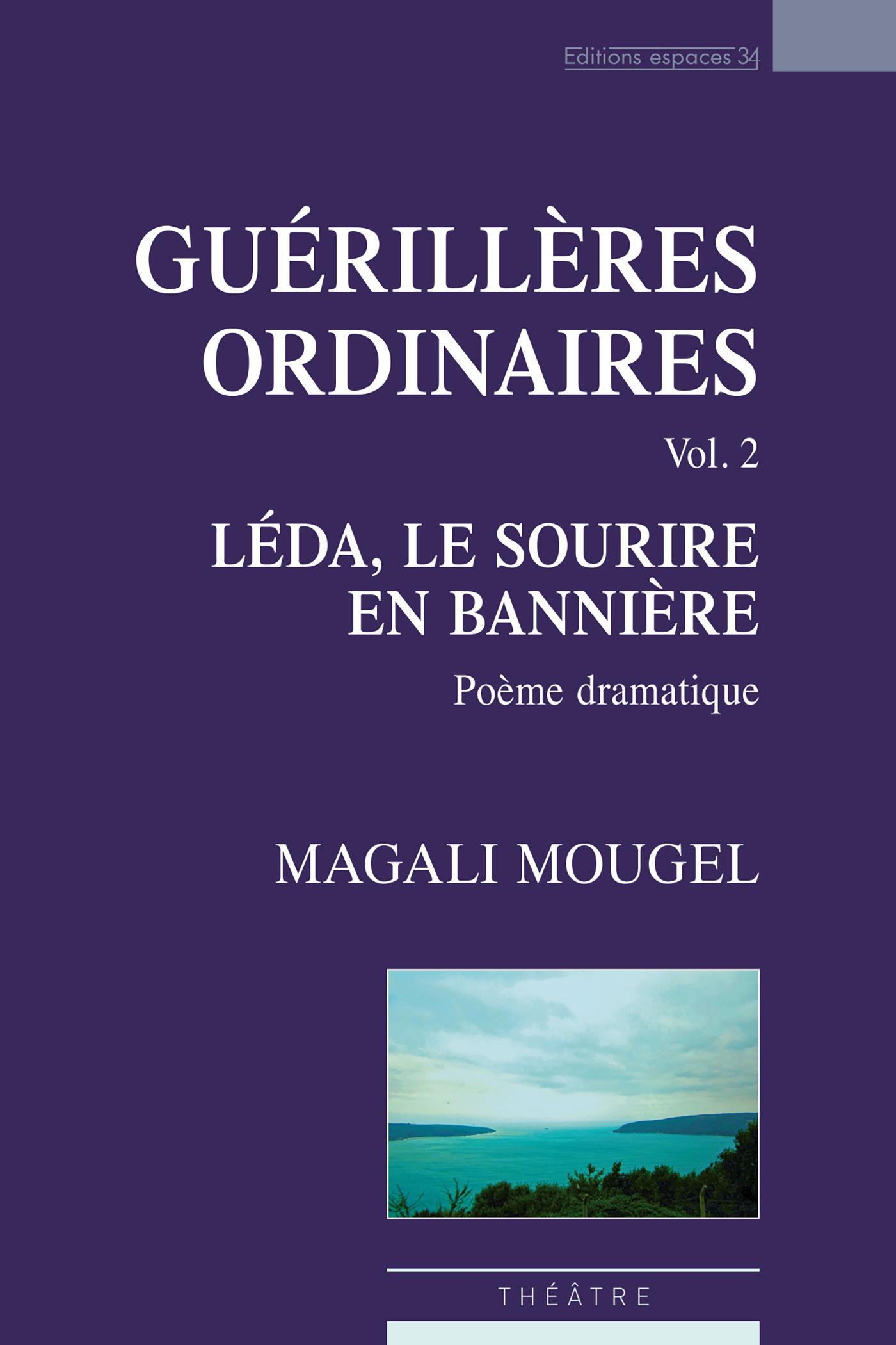 Guérillères ordinaires, vol.2 : Léda, le sourire en bannière