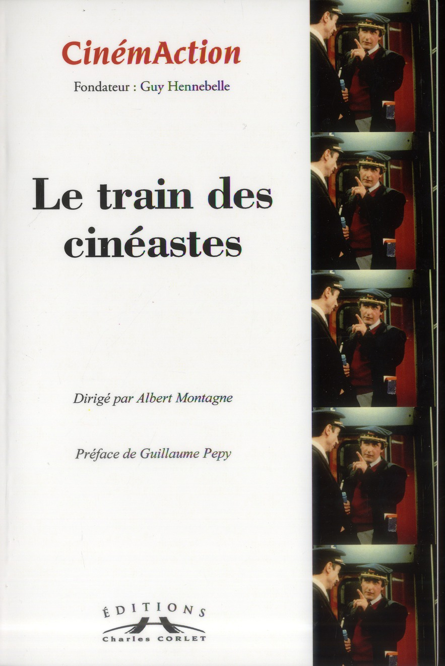 Cinemaction n.145 ; le train des cineastes