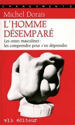 Vente Livre Numérique : L'homme désemparé  - Michel Dorais
