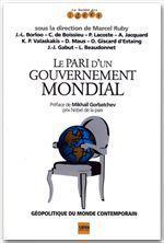 le pari d'un gouvernement mondial ; géopolitique du monde contemporain