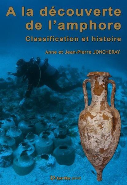 à la découverte de l'amphore ; classification et histoire