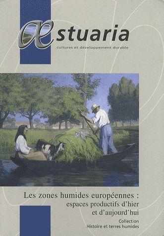 Aestuaria t.9; les zones humides europeennes ; espaces productifs d'hier et d'aujourd'hui