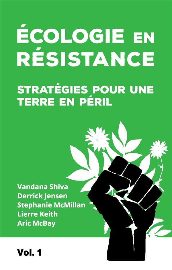 écologie en resistance ; stratégies pour une terre en péril