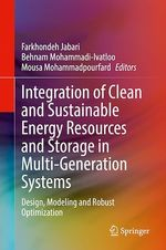 Integration of Clean and Sustainable Energy Resources and Storage in Multi-Generation Systems  - Mousa Mohammadpourfard - Behnam Mohammadi-Ivatloo - Farkhondeh Jabari