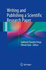 Writing and Publishing a Scientific Research Paper  - Vikram Kate - Subhash Chandra Parija
