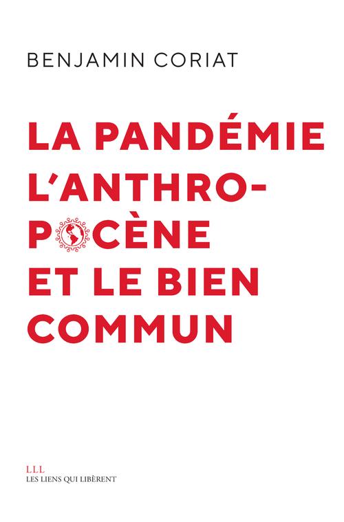 La pandémie, l'anthropocène, et le bien commun