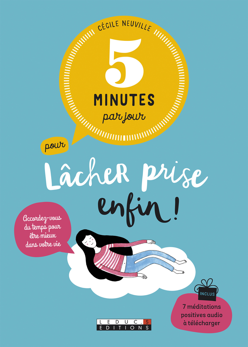 5 minutes par jour ; pour lâcher prise enfin ! accordez-vous du temps pour être mieux dans votre vie