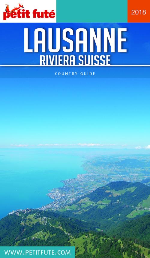 GUIDE PETIT FUTE ; COUNTRY GUIDE ; Lausanne ; riviera suisse (édition 2018/2019)