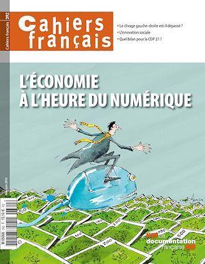 Cahiers français : L´économie à l´heure du numérique - n°392