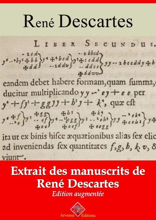 Extraits rares des manuscrits de René Descartes - suivi d'annexes