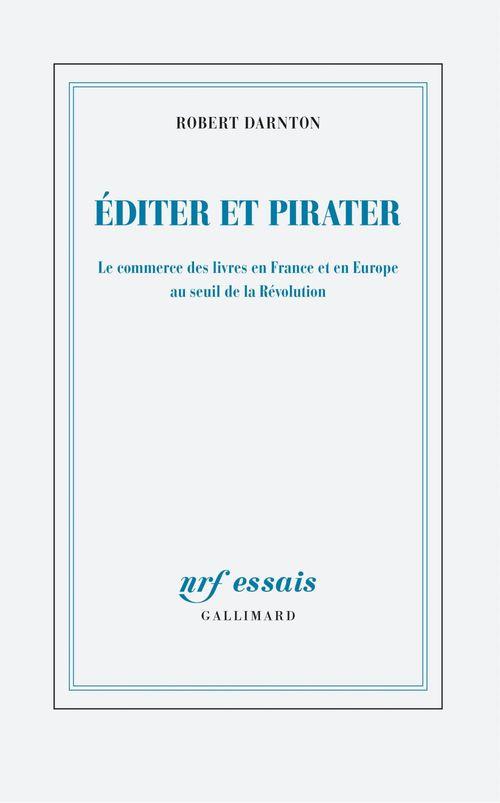 éditer et pirater ; le commerce des livres en France et en Europe au seuil de la Révolution