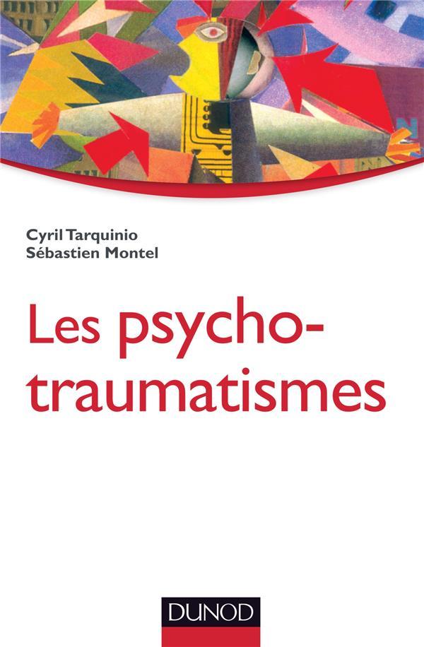 Les psycho-traumatismes ; histoire, concepts et applications