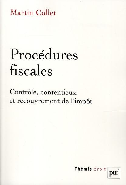 Procedures Fiscales ; Controle, Contentieux Et Recouvrements De L'Impot