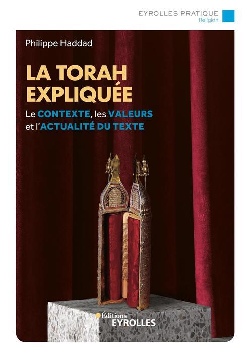 La torah expliquee - le contexte, les valeurs et l'actualite du texte