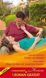Vente Livre Numérique : Tendre révélation - Dans les bras de Cameron Hunter - Le rêve d'une vie  - Caroline Anderson - Fiona Harper - Holly Jacobs