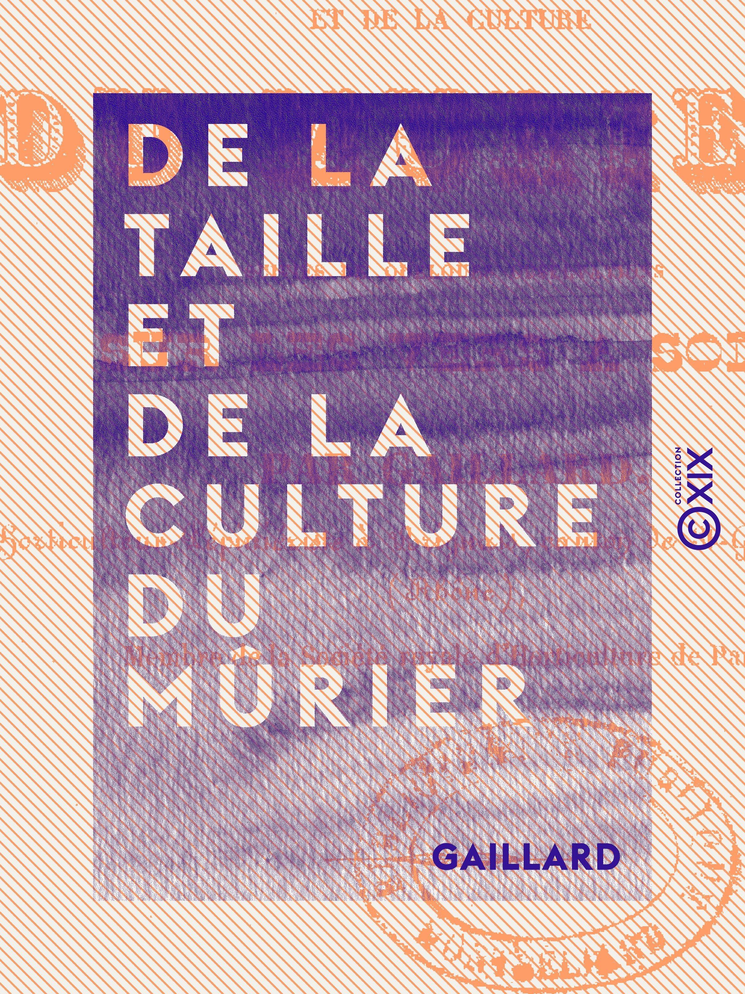 Vente EBooks : De la taille et de la culture du mûrier  - Gaillard
