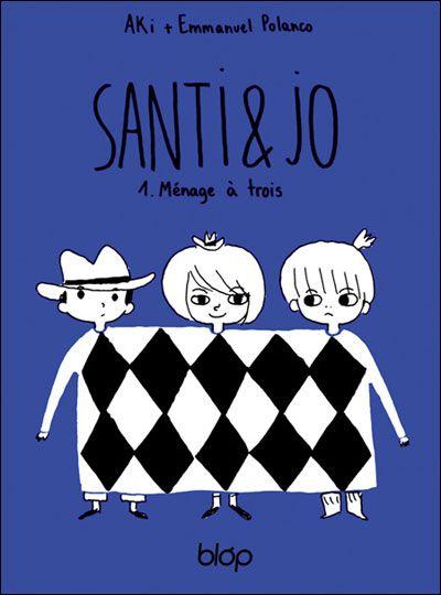 Santi et Jo t.1 ; ménage à trois