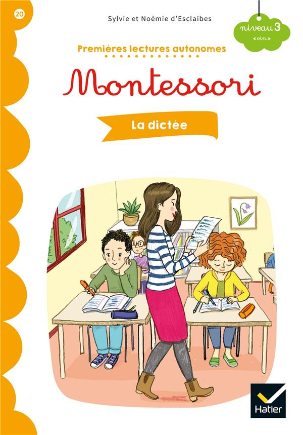Premières lectures autonomes Montessori T.20 ; la dictée