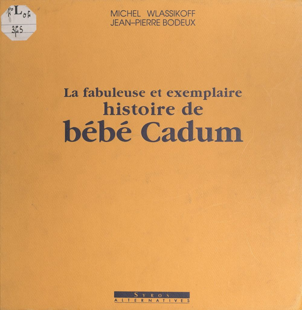 La fabuleuse et exemplaire histoire de Bébé Cadum