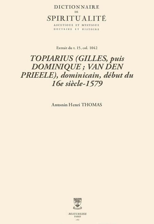 TOPIARIUS (GILLES, puis DOMINIQUE; VAN DEN PRIEELE), dominicain, début du 16esiècle-1579