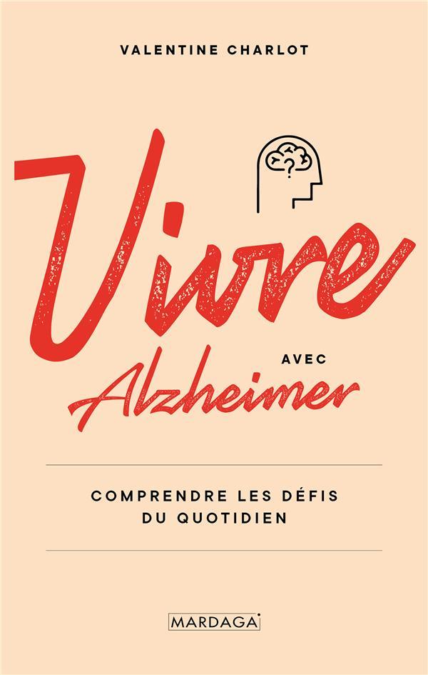 Vivre avec Alzheimer : comprendre les défis du quotidien
