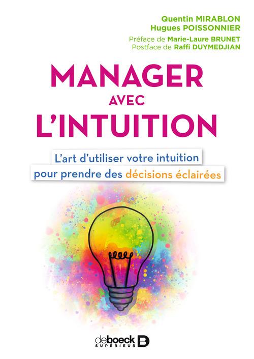 Manager avec l'intuition ; l'art d'utiliser votre intuition pour prendre des décisions éclairées
