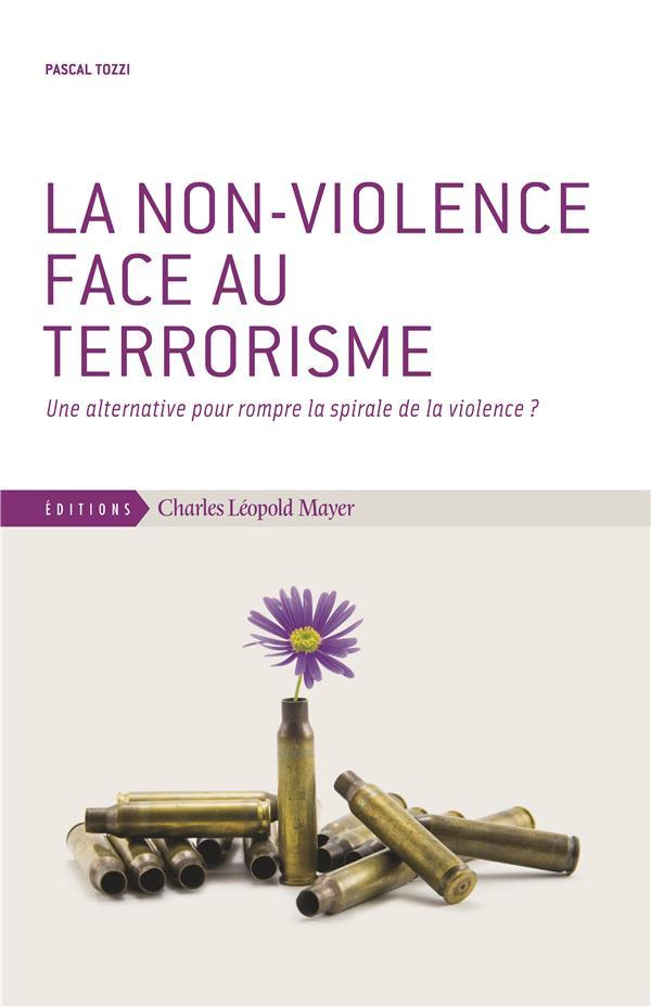 La non-violence face au terrorisme ; une alternative pour rompre la spirale de la violence ?