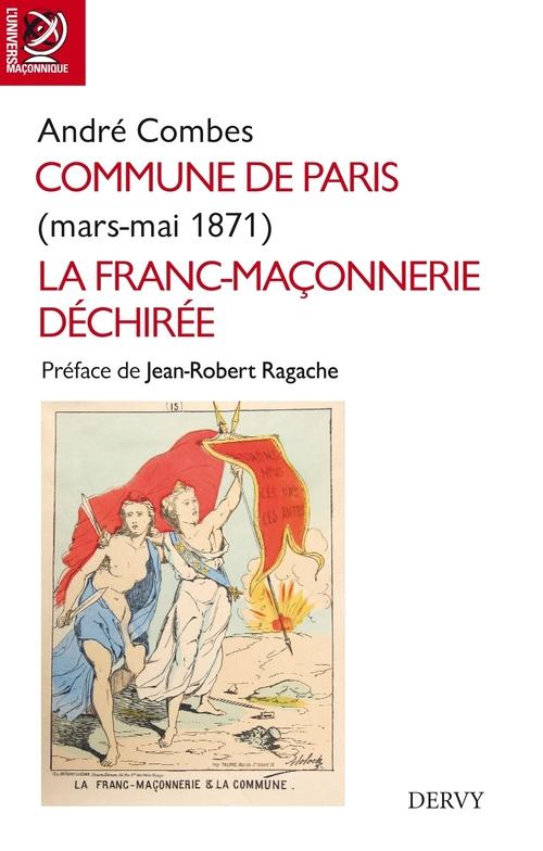 La commune de Paris ; mars-juin 1871 ; la franc-maçonnerie déchirée