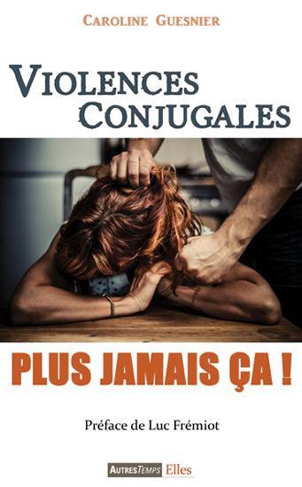Violences conjugales ; plus jamais ça !