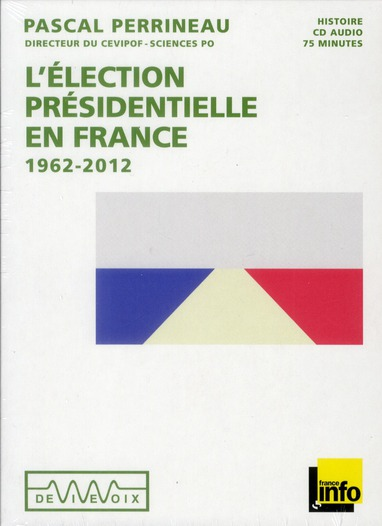 L'Election Presidentielle En France (1965-2012)
