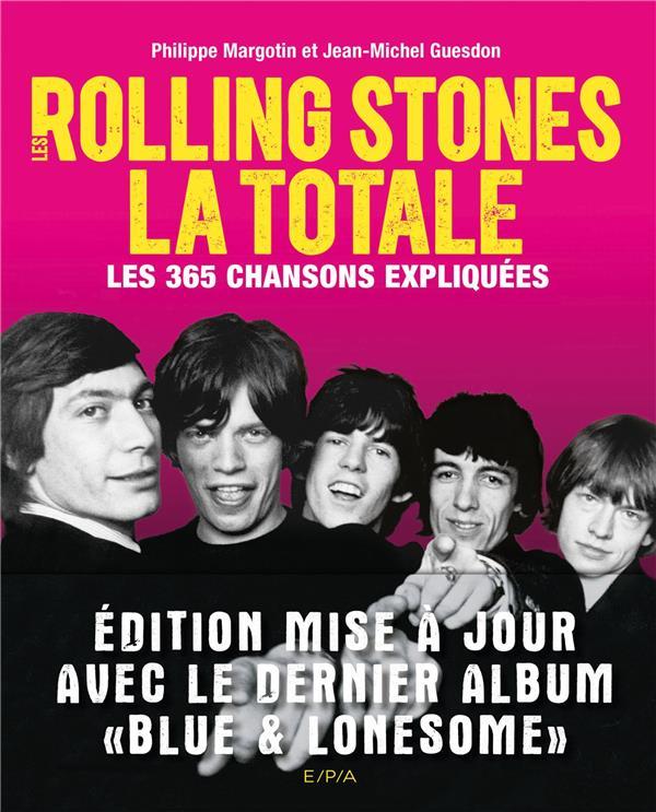 La totale ; Rolling Stones, la totale ; les 365 chansons expliquées