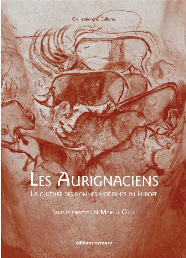 Les Aurignaciens ; la culture des hommes modernes en Europe