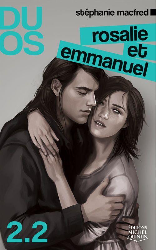 duos 2.2 ; Rosalie et Emmanuel