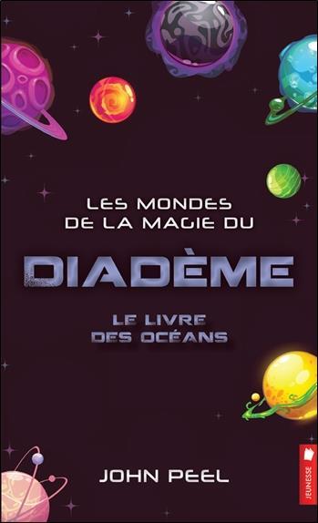 Les mondes de la magie du diadème t.8 ; le livre des océans