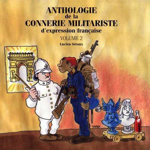 Anthologie de la connerie militariste d'expression française t.2