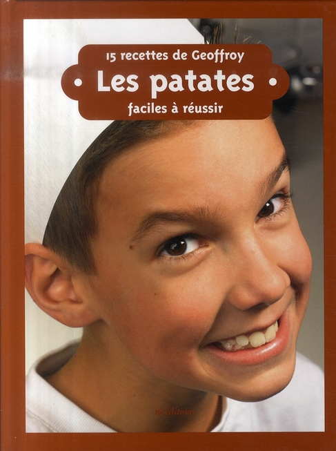 15 recettes de Geoffroy ; les patates