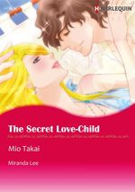 Vente Livre Numérique : Harlequin Comics: Secret Passions - Tome 2 : The Secret Love-Child  - Miranda Lee - Mio Takai
