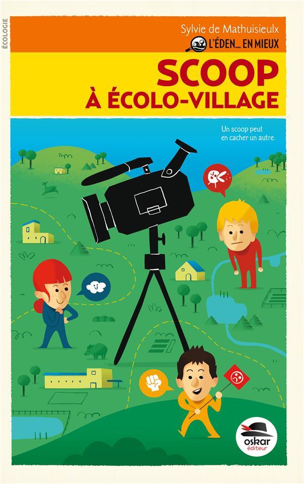 l'éden en mieux t.1 ; scoop à Ecolo-Village