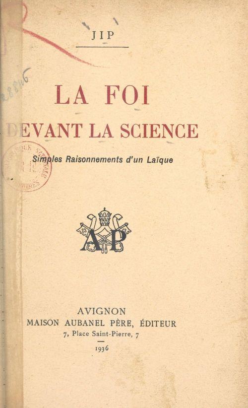La foi devant la science  - Jip