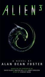 Alien 3: The Official Movie Novelization  - Alan Dean Foster