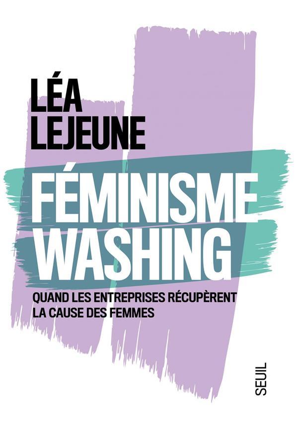 Féminisme washing ; quand les entreprises récupèrent la cause des femmes