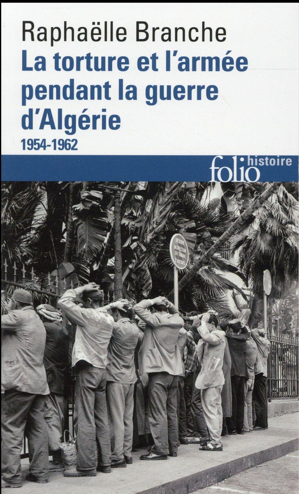 La torture et l'armée pendant la guerre d'Algérie (1954-1962)