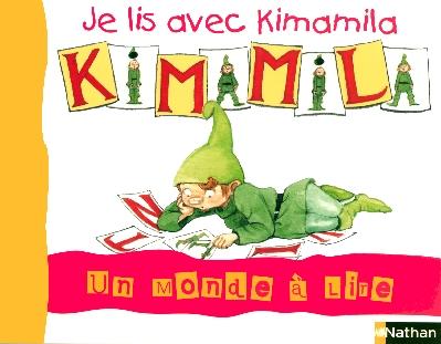 Un Monde A Lire; Album T.0 ; Je Lis Avec Kimamila T.1 ; Cp