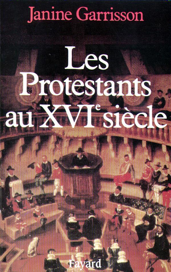 Les protestants au XVI siècle