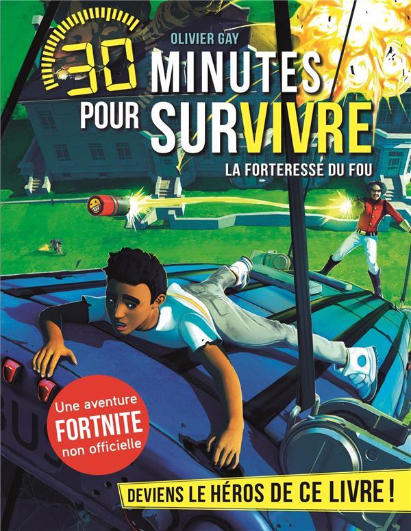 La Forteresse Du Fou T.9 ; 30 Minutes Pour Survivre